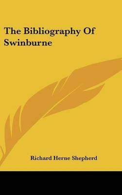 The Bibliography of Swinburne