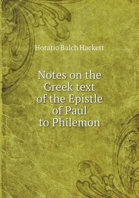 Notes on the Greek Text of the Epistle of Paul to Philemon