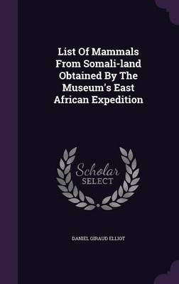 List of Mammals from Somali-Land Obtained by the Museum's East African Expedition
