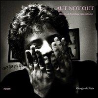 Aut not out