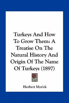 Turkeys and How to Grow Them