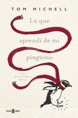 Lo que aprendí de mi pingüino / The Penguin Lessons