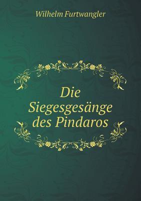 Die Siegesgesange Des Pindaros