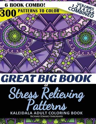 Great Big Book of Stress Relieving Patterns - Kaleidala Adult Coloring Book