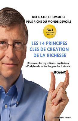 Bill Gates Devoile Les 14 Principes Clés De Création De La Richesse