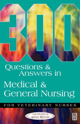 300 Questions and Answers in Medical and General Nursing for Veterinary Nurses, 1e