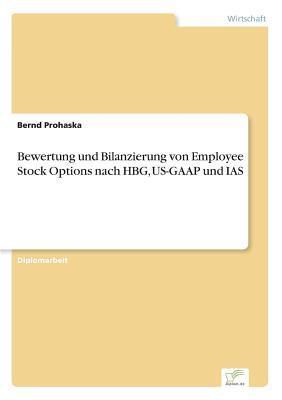 Bewertung und Bilanzierung von Employee Stock Options nach HBG, US-GAAP und IAS
