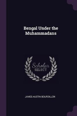 Bengal Under the Muhammadans