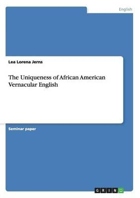 The Uniqueness of African American Vernacular English