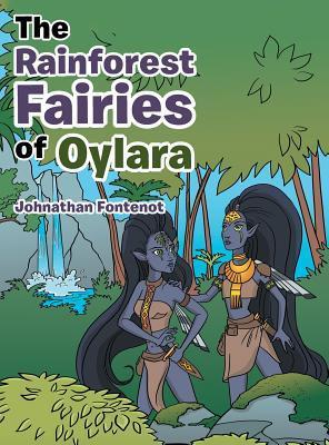 The Rainforest Fairies of Oylara