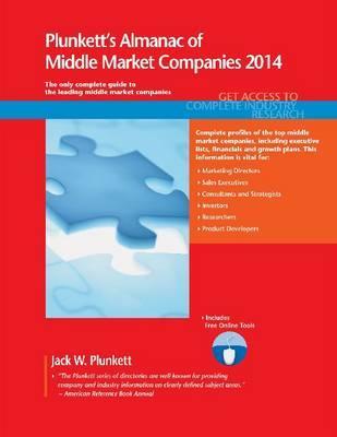 Plunkett's Almanac of Middle Market Companies 2014