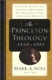 The Princeton theology, 1812-1921