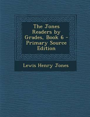 The Jones Readers by Grades, Book 6