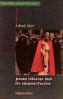 Johann Sebastian Bach: Die Johannes Passion