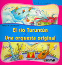 Rio turuntun y una orquesta original/ Turuntun River and An Original Orchestra