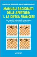 Manuali ragionati delle aperture. Vol. 1: La difesa francese.