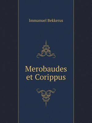 Merobaudes Et Corippus