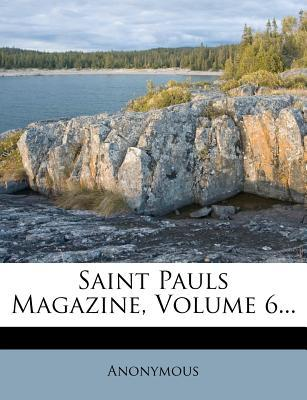 Saint Pauls Magazine, Volume 6...