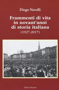 Frammenti di vita in novant'anni di storia italiana (1927-2017)