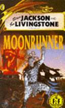 Steve Jackson and Ian Livingstone Present Moonrunner