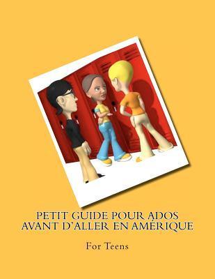 Petit Guide Pour Ados Avant D'aller En Amerique
