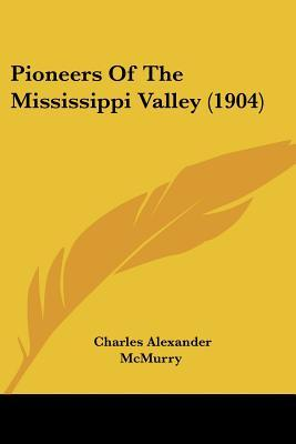 Pioneers of the Mississippi Valley (1904)