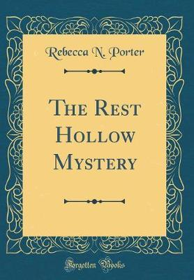 The Rest Hollow Mystery (Classic Reprint)