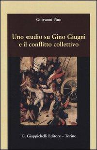 Uno studio su Gino Giugni e il conflitto collettivo