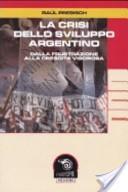 La crisi dello sviluppo argentino. Dalla frustrazione alla crescita vigorosa