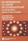 Els Determinants i la gestió de l'externalització a Catalunya