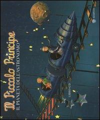 Il Piccolo Principe. Il pianeta dell'astronomo. Ediz. illustrata. Con CD Audio