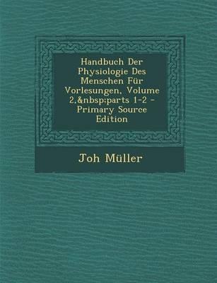 Handbuch Der Physiologie Des Menschen Fur Vorlesungen, Volume 2, Parts 1-2