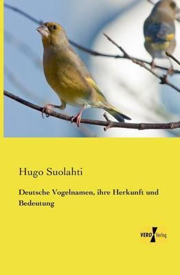 Deutsche Vogelnamen, ihre Herkunft und Bedeutung