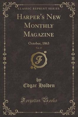 Harper's New Monthly Magazine, Vol. 27