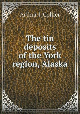 The Tin Deposits of the York Region, Alaska