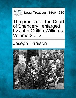 The Practice of the Court of Chancery