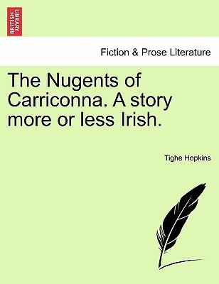 The Nugents of Carriconna. A story more or less Irish. VOL. III