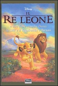Il Re Leone e altre fiabe classiche Disney da 'Lilli e il Vagabondo' a 'Tarzan'