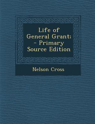 Life of General Grant;