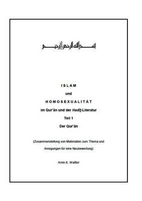 Islam und Homosexualität im Qur'ân und der Hadît-Literatur