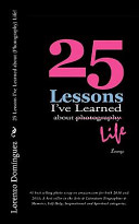 25 Lessons I've Learned About (Photography) Life!