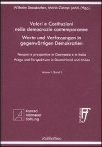 Valori e costituzioni nelle democrazie contemporanee. Percorsi e prospettive in Germania e in Italia. Ediz. italiana e tedesca