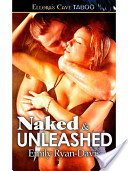 Naked and Unleashed