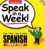 Speak in a Week Spanish Week One