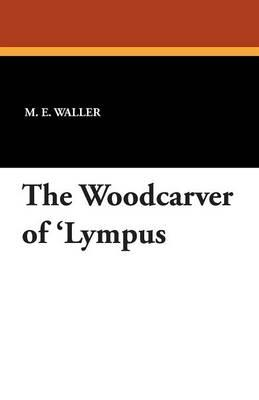 The Woodcarver of 'Lympus