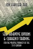 Self-Adaptive Options & Currency Trading