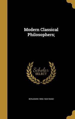 MODERN CLASSICAL PHILOSOPHERS