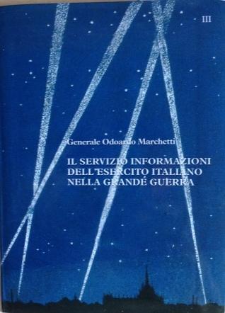 Il Servizio Informazioni dell'Esercito Italiano nella Grande Guerra - vol. 3