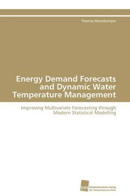 Energy Demand Forecasts and Dynamic Water Temperature Management