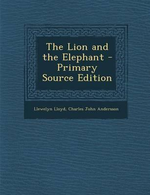 The Lion and the Elephant - Primary Source Edition